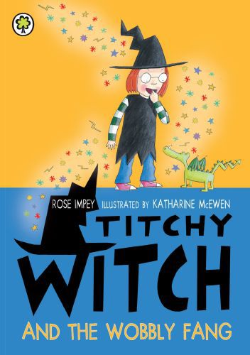 Titchy Witch: Titchy Witch And The Wobbly Fang