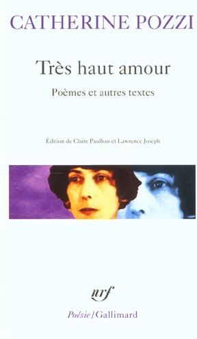 Très haut amour ; poèmes et autres textes