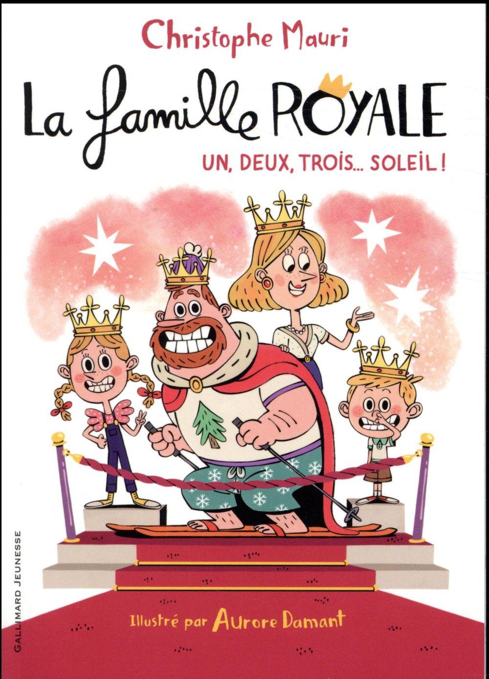 La famille royale T.4 ; un, deux, trois... soleil !