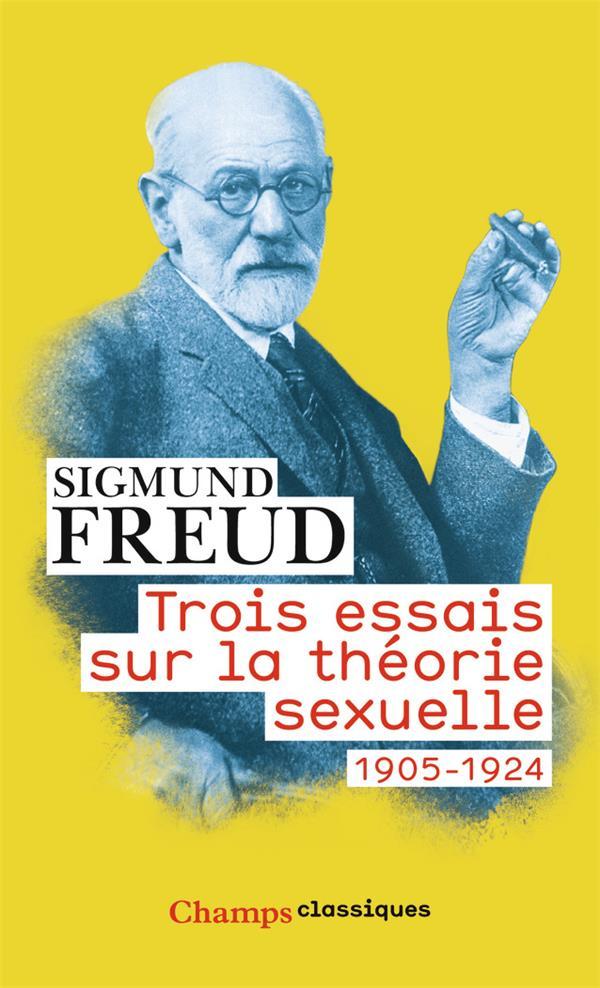 TROIS ESSAIS SUR LA THEORIE SEXUELLE  -  1905-1924