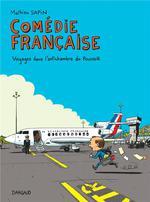 Comédie française ; voyages dans l'antichambre du pouvoir
