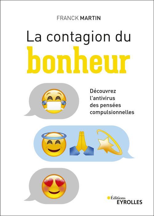 La contagion du bonheur ; découvrez l'antivirus des pensées compulsionnelles