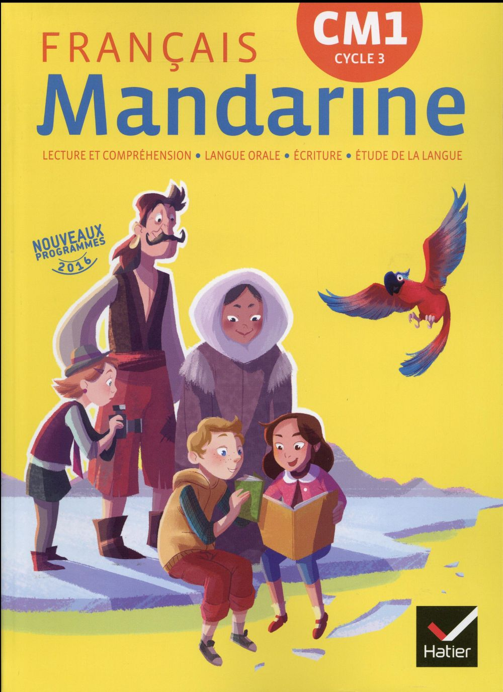 Mandarine ; français ; CM1 ; livre de l'élève (édition 2016)