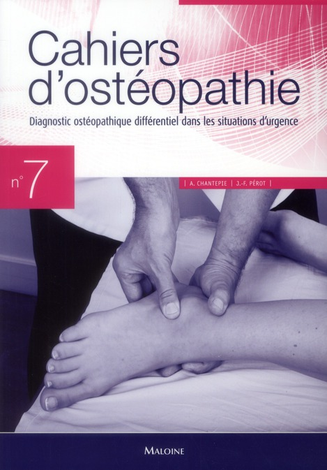 Cahiers D'Osteopathie T.7 ; Diagnostic Osteo Differentiel Dans Les Situations D'Urgence