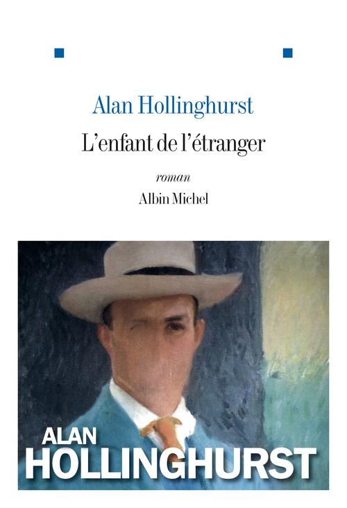 L'Enfant de l'étranger  - Alan Hollinghurst
