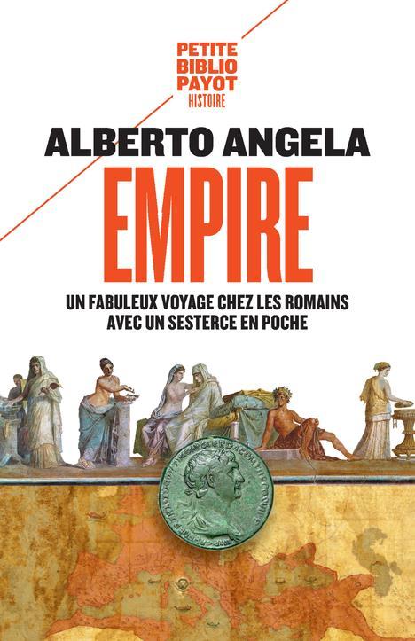 Empire ; un fabuleux voyage chez les Romains avec un sesterce en poche
