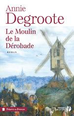 Vente Livre Numérique : Le Moulin de la Dérobade  - Annie DEGROOTE
