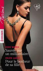 Vente Livre Numérique : Sauvée par un milliardaire - Pour le bonheur de sa fille  - Helen Lacey - Joss Wood