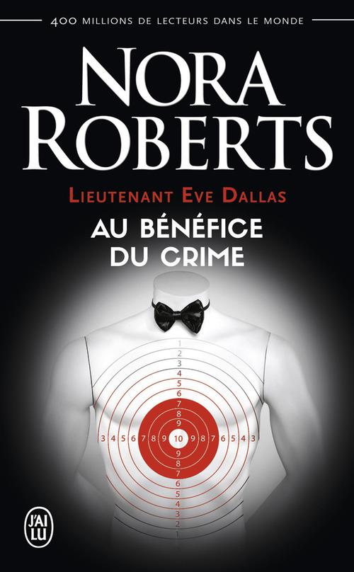 Lieutenant Eve Dallas t.3 ; au bénéfice du crime
