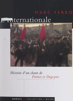 Vente EBooks : L'Internationale  - Marc Ferro - Eugène Pottier - Pierre Degeyter