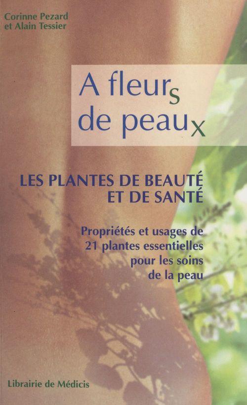 À fleurs de peaux : les plantes de beauté et de santé