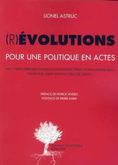 (R)évolutions ; pour une politique en actes