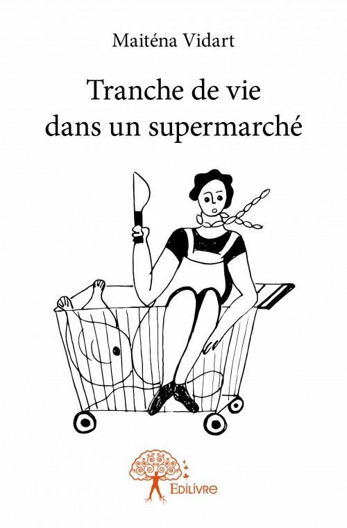 tranche de vie dans un supermarché