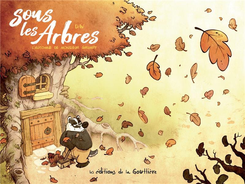 Sous les arbres t.1 ; l'automne de M. Grumpf