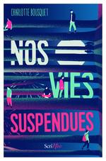 Vente EBooks : Nos vies suspendues  - Charlotte BOUSQUET