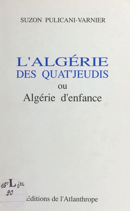 L'algerie des quat'jeudis ou algerie d'enfance