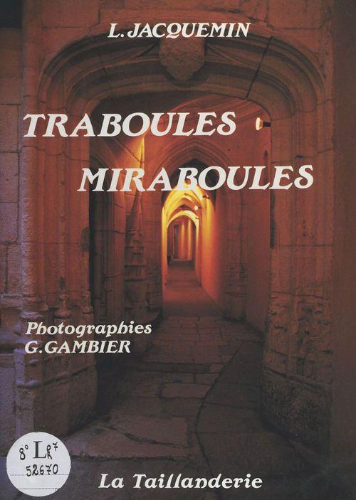 Traboules miraboules  - Louis Jacquemin