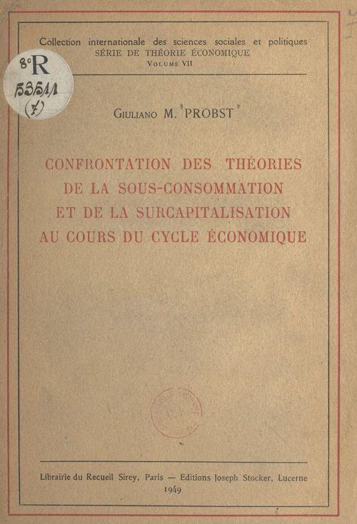 Confrontation des théories de la sous-consommation et de la surcapitalisation au cours du cycle économique