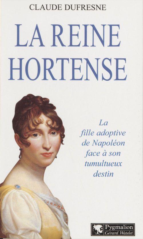 Reine hortense (la)