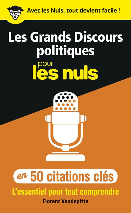 Les grands discours politiques en 50 citations clés pour les nuls