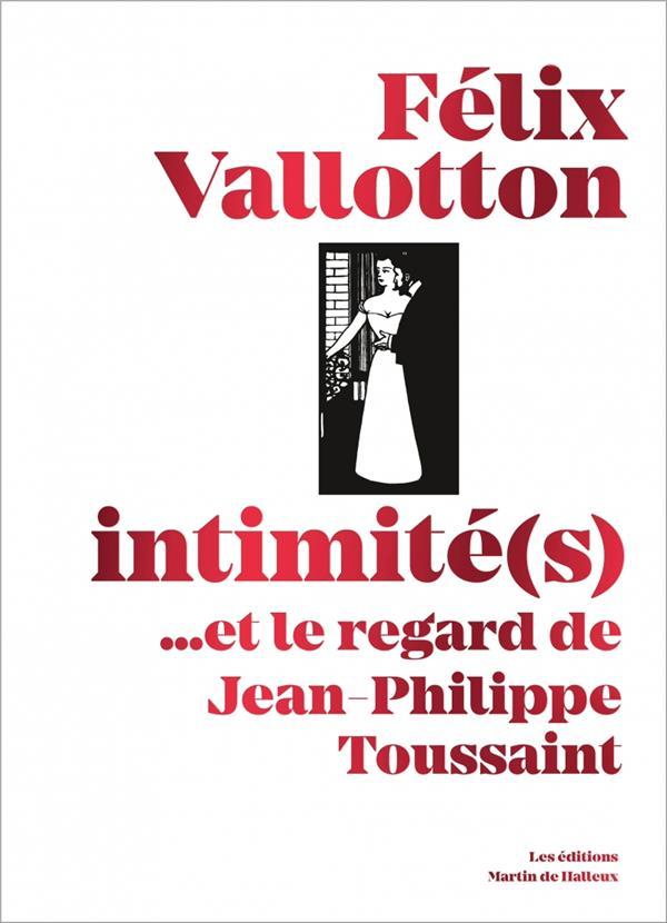 Félix Vallotton, intimité(s)... et le regard de Jean-Philippe Toussaint