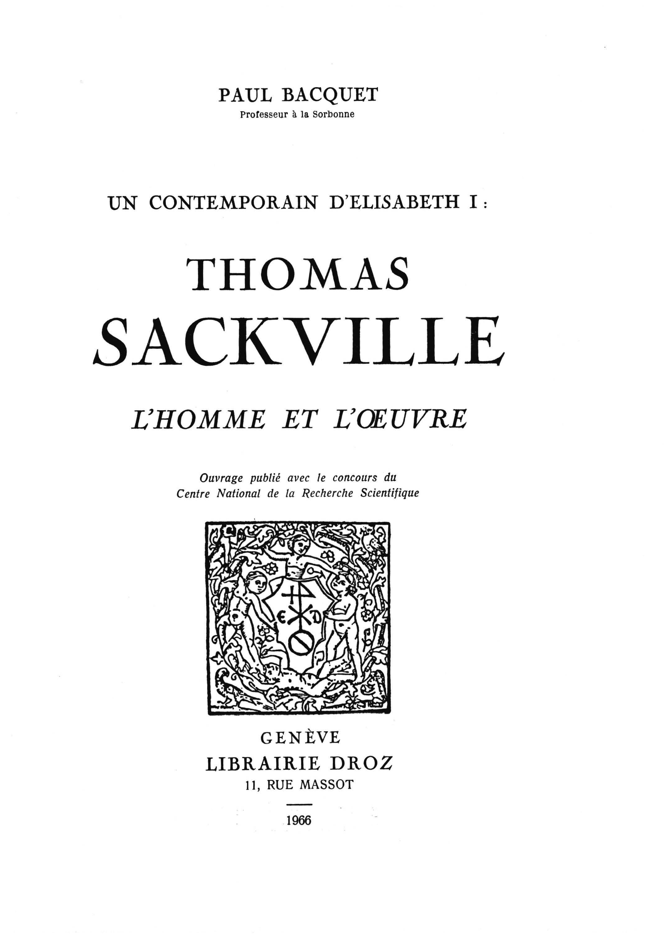 Un contemporain d'elisabet 1 :  thomas sackville, l'homme et l'oeuvre