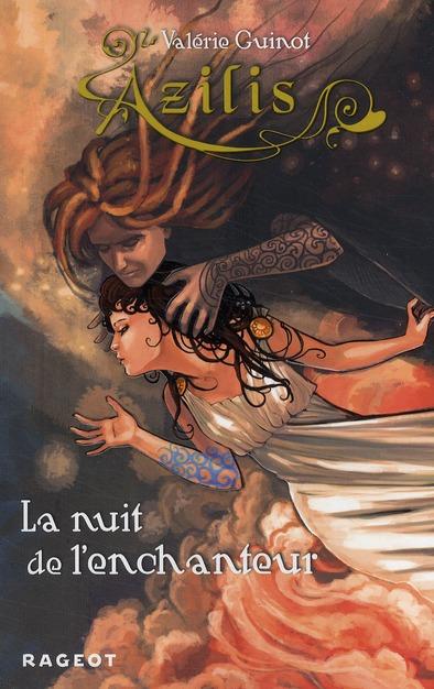 Azilis ; la nuit de l'enchanteur