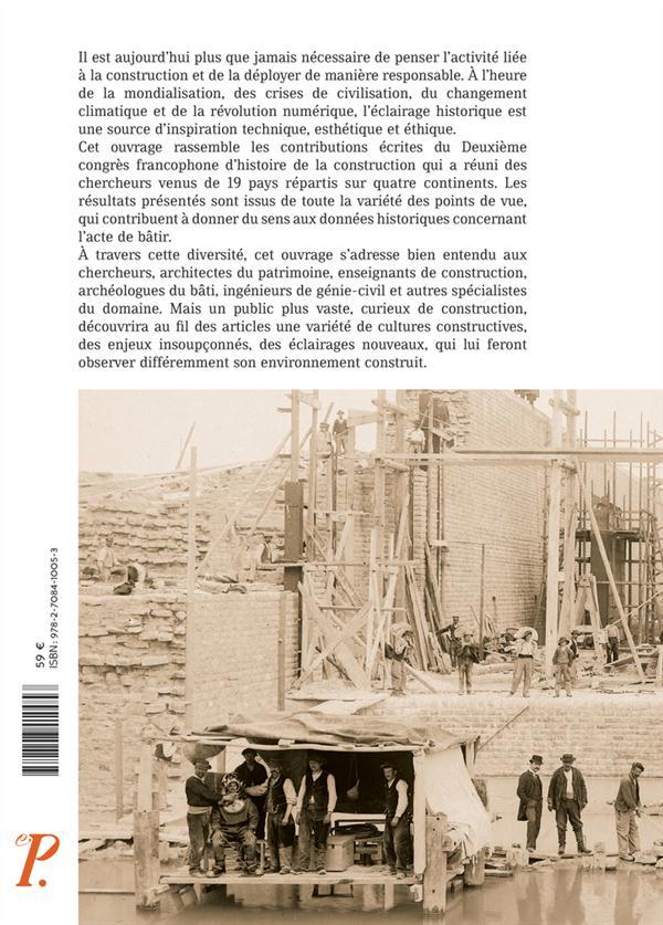 Les temps de la construction ; processus, acteurs, matériaux