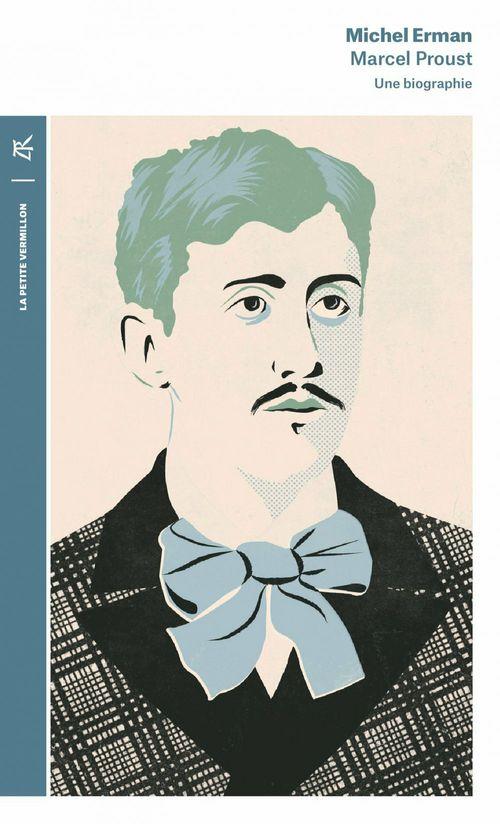 Marcel Proust ; une biographie