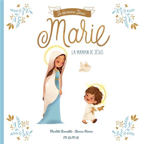 MARIE, LA MAMAN DE JESUS