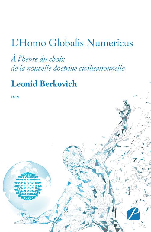 L'homo globalis numericus - a l'heure du choix de la nouvelle doctrine civilisationnelle