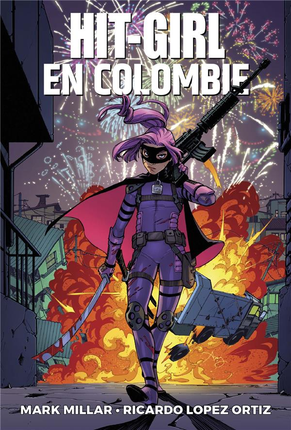 HIT-GIRL T.1  -  HIT-GIRL EN COLOMBIE  ORTIZ, RICARDO LOPEZ