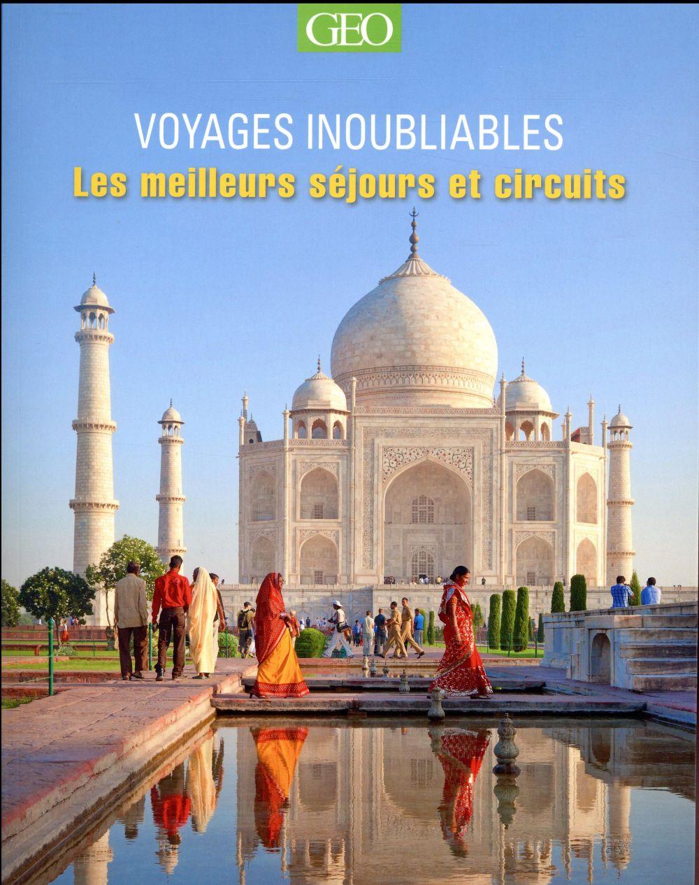 Voyages inoubliables ; le meilleur des séjours et circuits