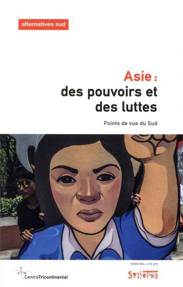 Asie : des pouvoirs et des luttes ; points de vue du Sud