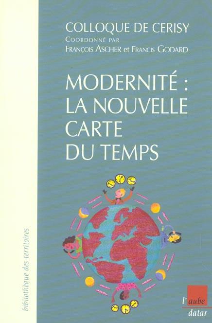 Modernite : la nouvelle carte du temps