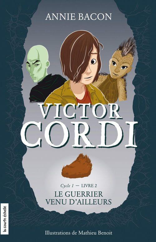 Victor Cordi t.2 ; le guerrier venu d'ailleurs