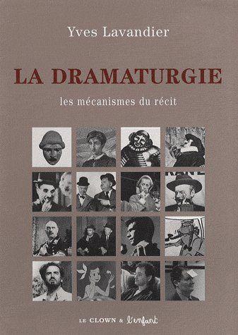 La dramaturgie ; les mécanismes du récit