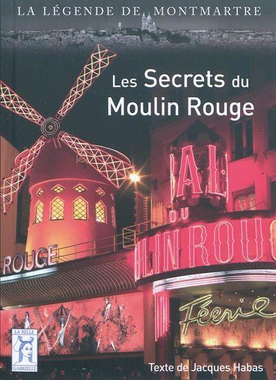 Les secrets du Moulin Rouge