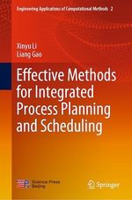 Effective Methods for Integrated Process Planning and Scheduling  - Liang Gao - Xinyu Li