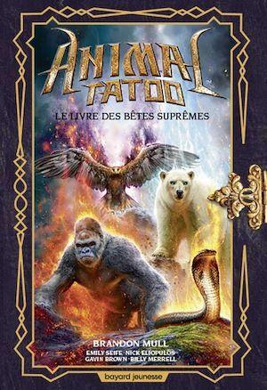 Animal Tatoo ; le livre des bêtes suprêmes ; hors série t.3