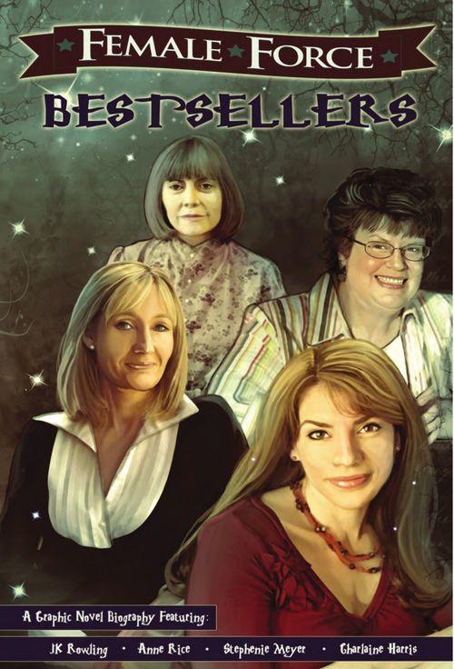 Female Force: Bestsellers: JK Rowling, Stephenie Meyer, Anne Rice, and Charlaine Harris