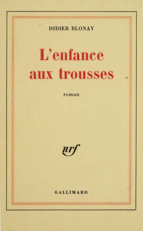 L'Enfance aux trousses  - Didier Blonay