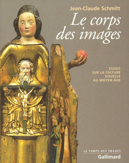 Le corps des images ; essais sur la culture visuelle au Moyen Age
