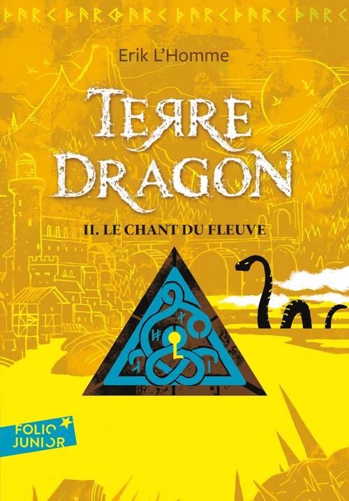 Terre-dragon t.2 ; le chant du fleuve