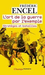 Vente Livre Numérique : L'art de la guerre par l'exemple  - Frédéric Encel