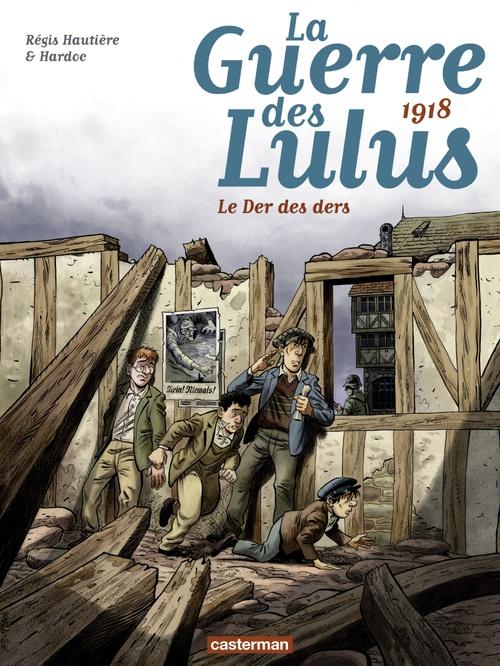 La guerre des Lulus T.5 ; 1918, le Der des ders