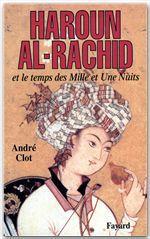 Haroun al-Rachid  - Andre Clot