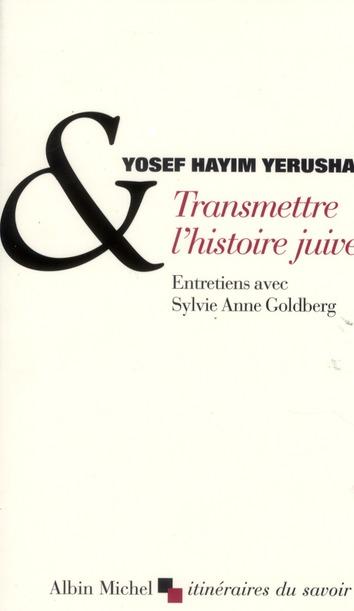 Transmettre l'histoire juive ; entretiens avec Sylvie Anne Goldberg