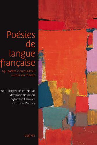 Poésies de langue française ; 144 poètes d'aujourd'hui autour du monde