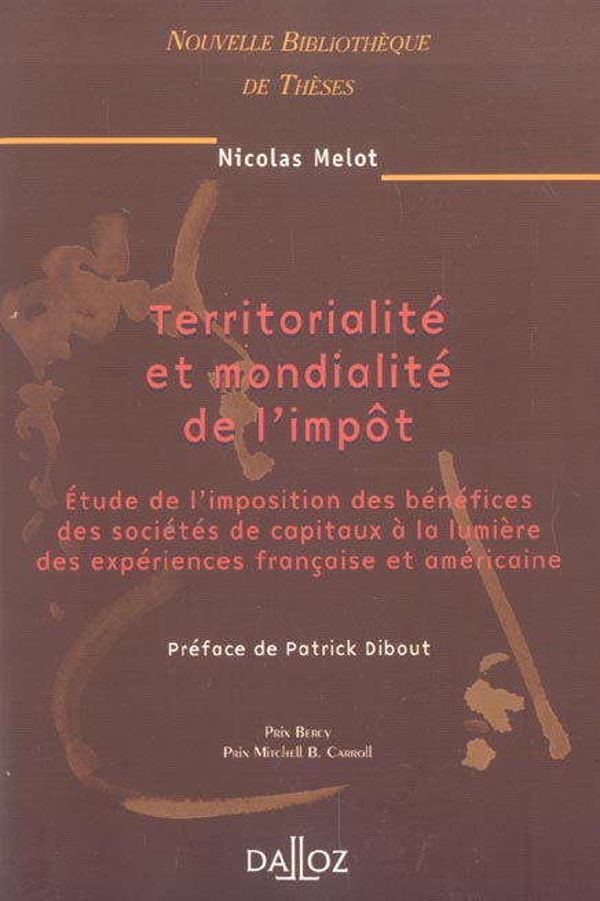 Territorialite Et Mondialite De L'Impot (1re Edition)